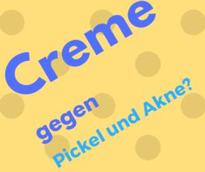 Creme gegen Pickel und Akne